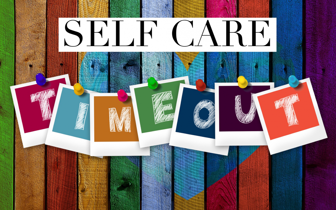 How to Take a Self Care Time Out