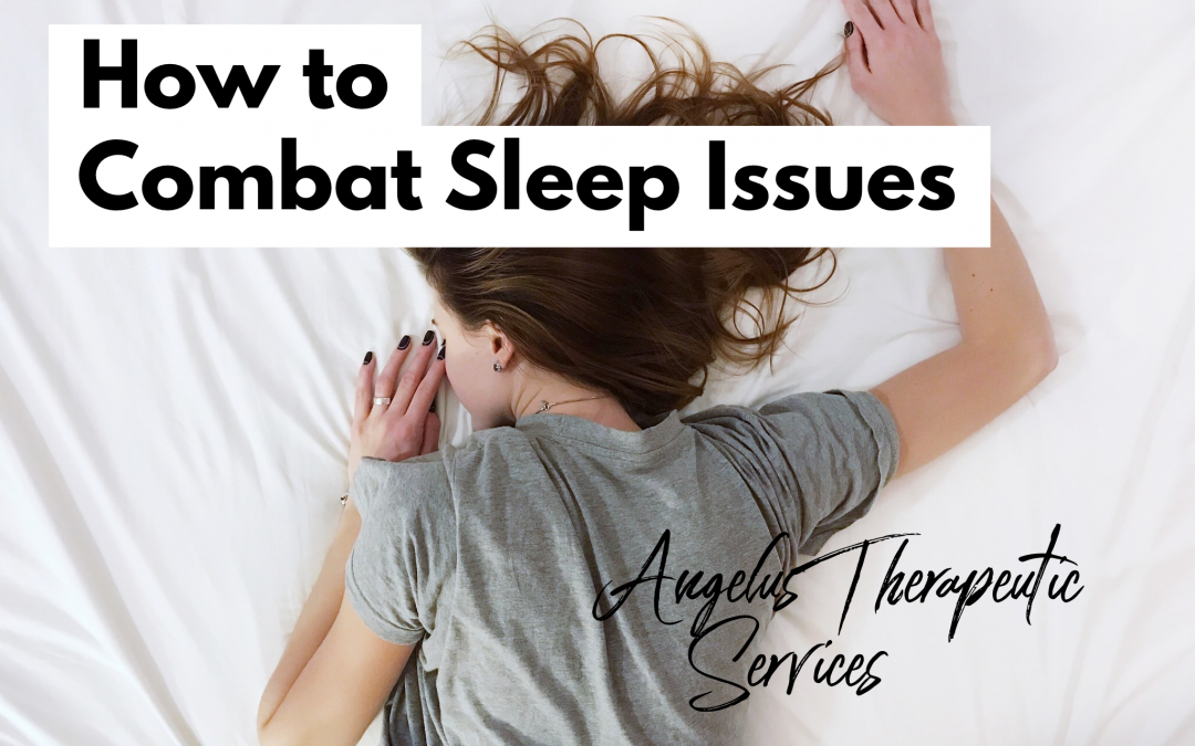 How to Combat Sleep Issues