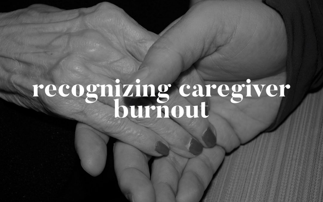 How to Handle Caregiver Burnout
