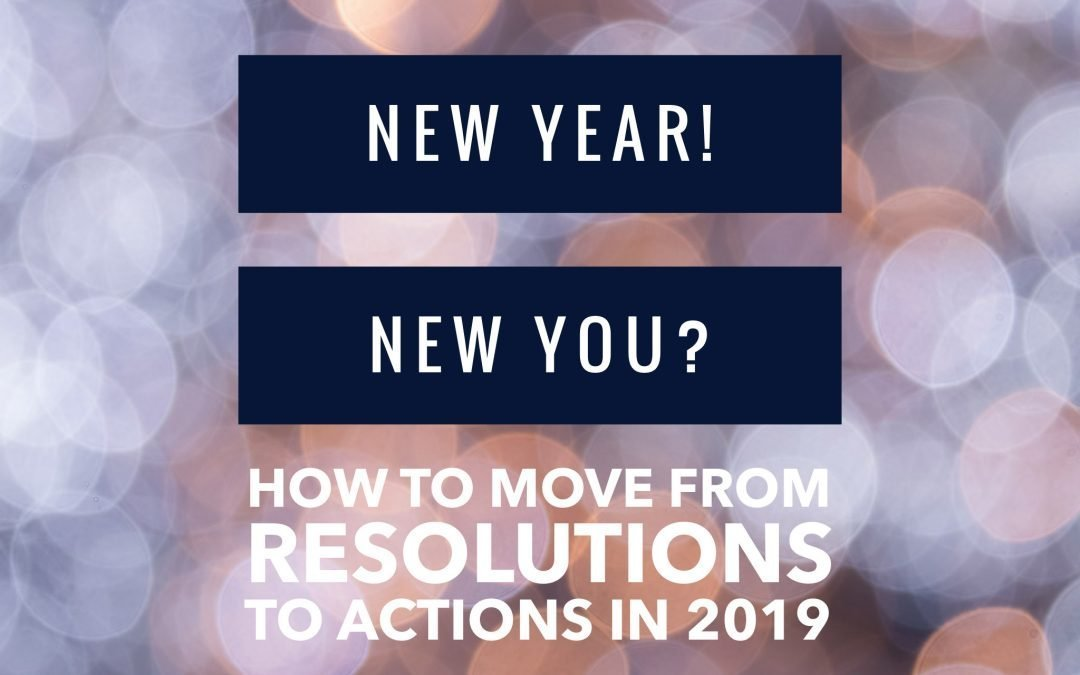 How to move from Resolutions to Actions in 2019