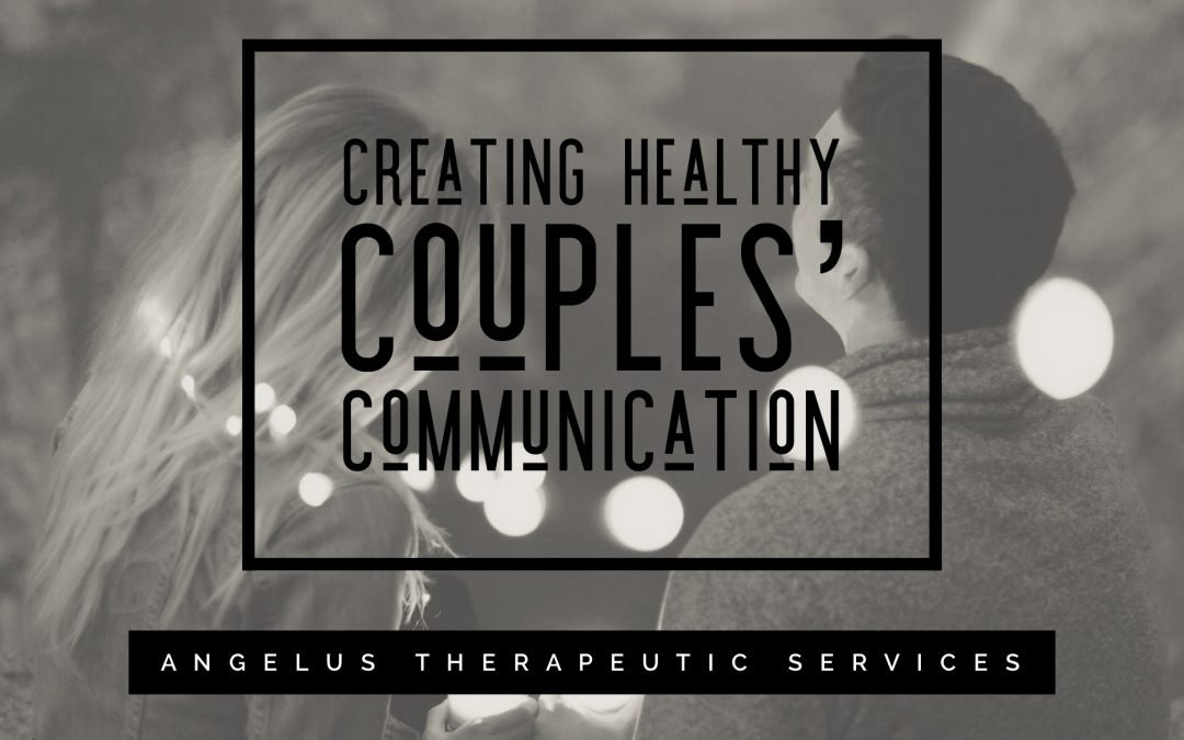 How to Create Healthy Couples' Communication