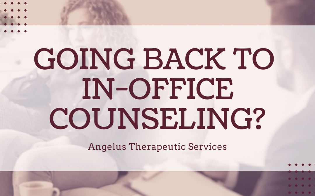 When are we reopening for in person counseling