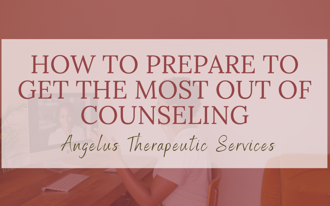 How to prepare to get the most out of counseling