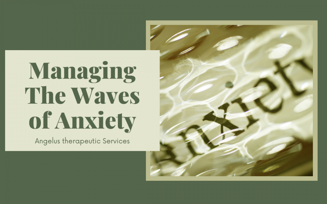 How to manage waves of Anxiety