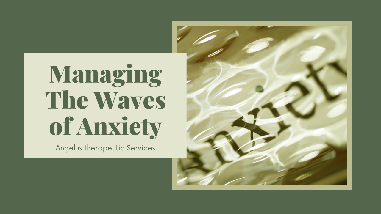 Managing waves of anxiety blog