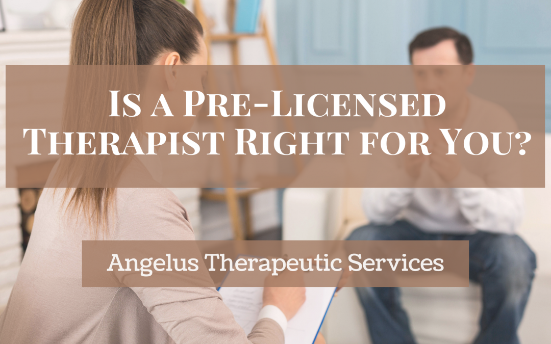 The differences & useful benefits of seeing a pre-licensed therapist