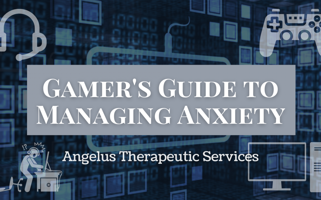 How to Game your way through Anxiety